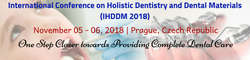 International Conference on Holistic Dentistry and Dental Materials (IHDDM 2018)