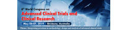 6th World Congress on Advanced Clinical Trails and Clinical Research 2019