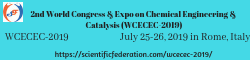 2nd World Congress & Expo on Chemical Engineering & Catalysis (WCECEC-2019)
