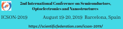 2nd International Conference on Semiconductors, Optoelectronics and Nanostructures (ICSON-2019)