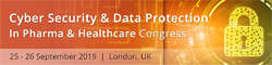 Cyber Security and Data Protection in Pharma and Healthcare Congress 2019