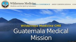 Guatemala Medical Mission Trip Wilderness and Travel Medicine Seminar 2016