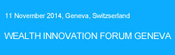 Wealth Innovation Forum Geneva 2014