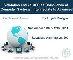 Validation and 21 CFR 11 Compliance of Computer Systems: Intermediate to Advanced 2014