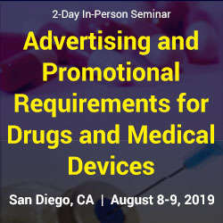 Ensuring Compliance with Advertising and Promotional Requirements for Drugs and Medical Devices 2019