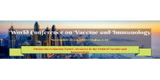World conference on Vaccine and Immunology 2019