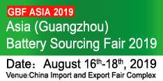 The 4th Asia (Guangzhou) Battery Sourcing Fair (GBF ASIA 2019)