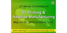 2nd Annual International Conference On 3D Printing & Additive Manufacturing 2019