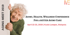 Aging, Health, Wellness Conference: For a better Aging Care 2019