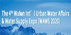 The 4th Wuhan International Urban Water Affairs & Water Supply Expo (WAWS 2020)