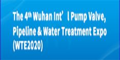 The 4th Wuhan International Pump Valve, Pipeline & Water Treatment Expo (WTE 2020)